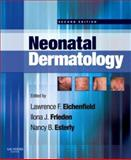 Neonatal Dermatology, Eichenfield, Lawrence F. and Frieden, Ilona J., 1416034323