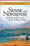 Sense and Nonsense, Royce W. Wilkerson, 1462714323