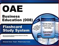 Oae Business Education (008) Flashcard Study System : OAE Test Practice Questions and Exam Review for the Ohio Assessments for Educators, OAE Exam Secrets Test Prep Team, 1630944327
