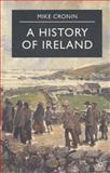 A History of Ireland, Cronin, Mike, 0333654323