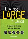 Living Large on Less, Christina Spence, 1440304327