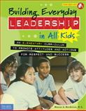 Building Everyday Leadership in All Kids, Mariam G. MacGregor, 1575424320