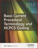 Basic Current Procedural Terminology/HCPCS Coding, 2014 Edition, Gail I. Smith, 1584264322