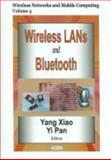Wireless LANs and Bluetooth, Xiao, Yang and Pan, Yi, 1594544328