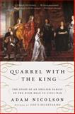 Quarrel with the King, Adam Nicolson, 0061154326