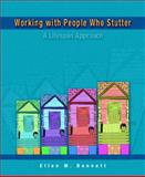 Working with People Who Stutter : A Lifespan Approach, Bennett, Ellen M., 013045432X