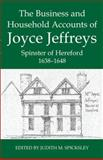 The Business and Household Accounts of Joyce Jeffreys, Spinster of Hereford, 1638-1648, , 0197264328
