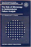 The Role of Microscopy in Semiconductor Failure Analysis, Richards, B. P. and Footner, P.K., 0198564325