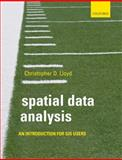 Spatial Data Analysis : An Introduction for GIS Users, Lloyd, Christopher, 0199554323