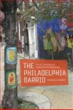 The Philadelphia Barrio : The Arts, Branding, and Neighborhood Transformation, Wherry, Frederick F., 0226894320