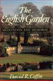 The English Garden : Meditation and Memorial, Coffin, David R., 069103432X
