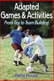Adapted Games and Activities, Pattie Rouse, 0736054324