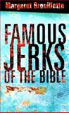 Famous Jerks of the Bible, Margaret Brouillette, 0805424326
