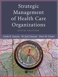 Strategic Management of Health Care Organizations, Duncan, W. Jack, 1405124326