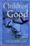 Children of the Good, Felix Whelan, 1497444322