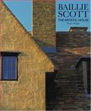 Baillie Scott : The Artistic House, Haigh, Diane, 1854904329