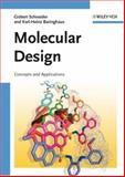 Molecular Design : Concepts and Applications, Schneider, Gisbert and Baringhaus, Karl-Heinz, 3527314326