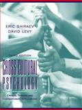 Cross-Cultural Psychology : Critical Thinking and Contemporary Applications, Shiraev, Eric and Levy, David, 0205474322