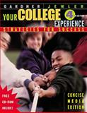 Your College Experience : Strategies for Success, Gardner, 0534534325