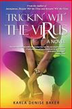 Trickin' Wit' the Virus, Karla Denise Baker, 0692254323