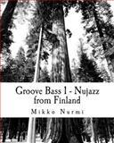 Groove Bass 1 - Nujazz from Finland, Mikko Nurmi, 1466364327