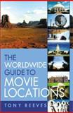 The Worldwide Guide to Movie Locations, Tony Reeves, 1556524323