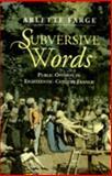 Subversive Words : Public Opinion in Eighteenth-Century France, Farge, Arlette, 0271014326
