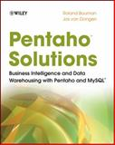 Pentaho Solutions : Business Intelligence and Data Warehousing with Pentaho and MySQL, Bouman, Roland and van Dongen, Jos, 0470484322