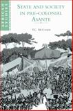 State and Society in Pre-Colonial Asante 9780521894326
