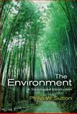 The Environment : A Sociological Introduction, Sutton, Philip W., 074563432X