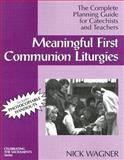 Meaningful First Communion Liturgies, Nick Wagner, 0893904325