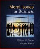 Moral Issues in Business, Shaw, William H. and Barry, Vincent, 1285874323