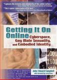 Getting It on Online, John Edward Campbell, 1560234326