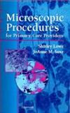 Microscopic Procedures for Primary Care Providers, Lowe, Shirley and Saxe, Joanne M., 078171432X