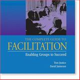 The Complete Guide to Facilitation 9780874254327