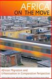 Africa on the Move : African Migration and Urbanisation in Comparative Perspective, , 1868144321