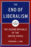 The End of Liberalism : The Second Republic of the United States, Lowi, Theodore J., 0393934322