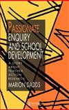Passionate Enquiry and School Development, Marion Dadds, 0750704322