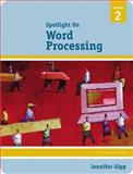 Spotlight on Word Processing, Jennifer Gipp, 142390432X