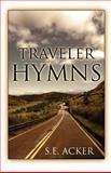 Traveler Hymns, S. E. Acker, 1462684327