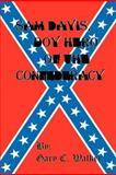 Sam Davis, Boy Hero of the Confederacy, Gary C. Walker, 1478214325