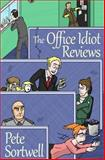 The Office Idiot Reviews (a Laugh Out Loud Comedy Book), Pete Sortwell, 1490924329