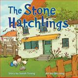 The Stone Hatchlings, Sarah Tsiang, 1554514320