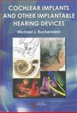 Cochlear Implants and Other Implantable Hearing Devices, Ruckenstein, Michael J., 159756432X