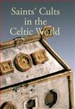 Saints' Cults in the Celtic World, Boardman, Steve and Davies, John Reuben, 1843834324