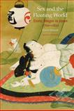 Sex and the Floating World : Erotic Images in Japan, 1700-1820, Screech, Timon, 1861894325