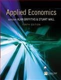 Applied Economics, Griffiths, Alan and Wall, Stuart, 0273684329