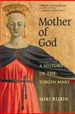 Mother of God, Miri Rubin, 0300164327