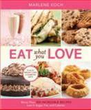 Eat What You Love, Marlene Koch, 0762434325