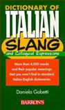 Dictionary of Italian Slang and Colloquial Expressions, Daniela Gobetti, 0764104322
